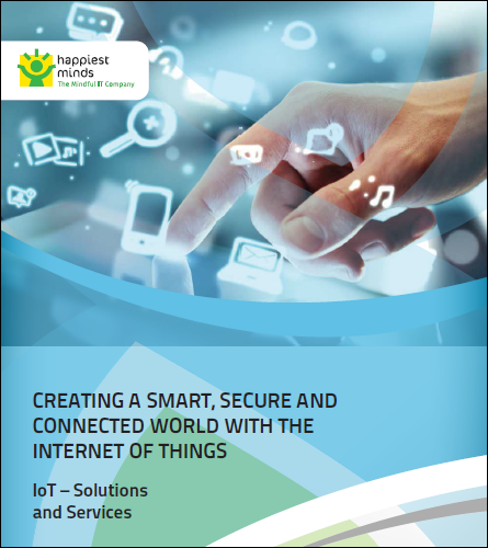 Creating A Smart, Secure And Connected World With The Internet of Things
